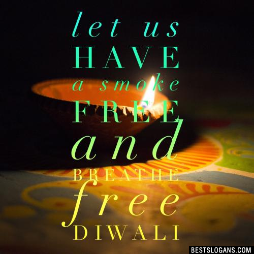 Let Us Have A Smoke Free And Breathe Free Diwali.