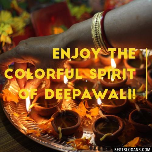 Enjoy the colorful spirit of Deepawali!