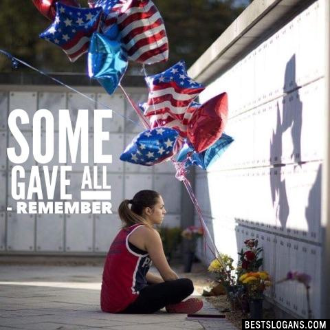 Some Gave All - Remember