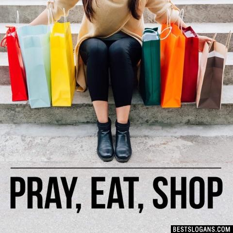Pray, eat, shop