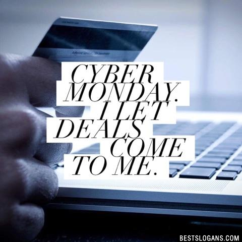 Cyber Monday. I let deals come to me.