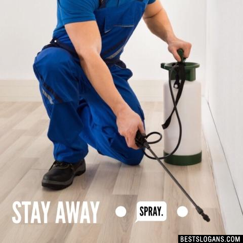 Stay away spray.