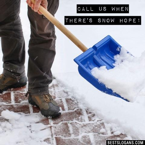 Call us when there's SNOW hope!