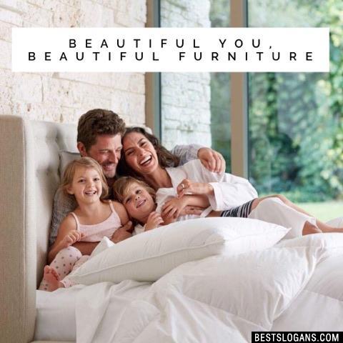 Beautiful You, Beautiful Furniture