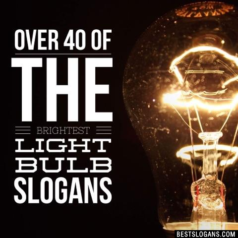 Catchy Light Bulb Slogans Taglines Mottos Business