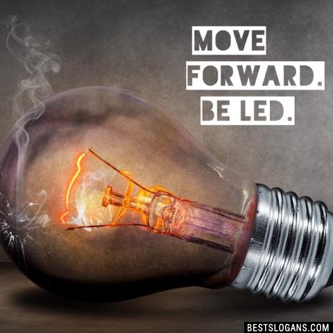 Move forward. Be LED.