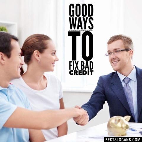 Good Ways to Fix Bad Credit