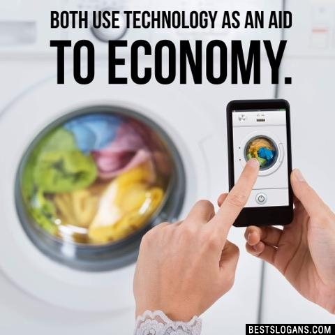 Both use technology as an aid to economy.