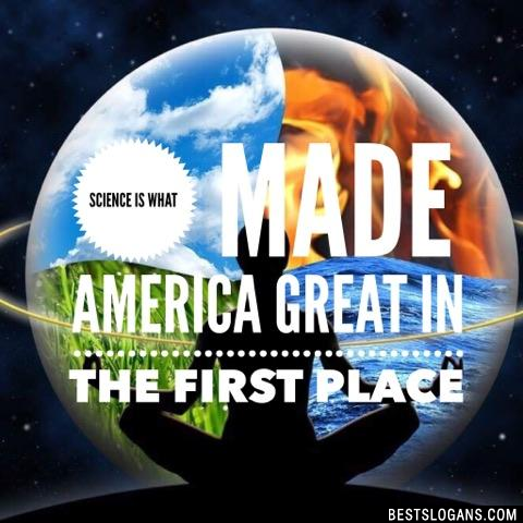 Science is what made America great in the first place