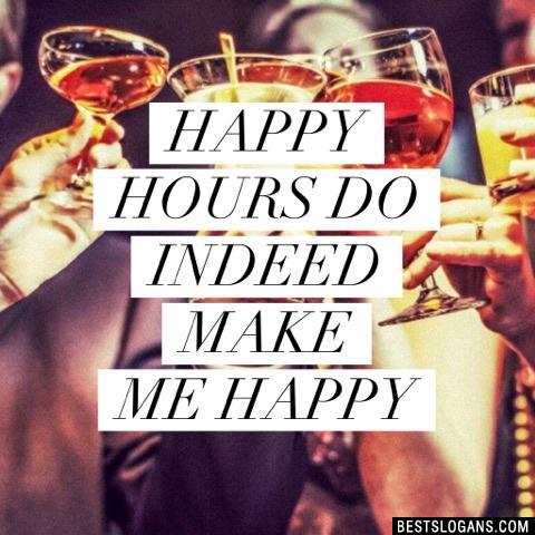 Happy Hours Do Indeed Make Me Happy