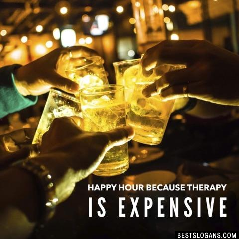 Happy hour because therapy is expensive