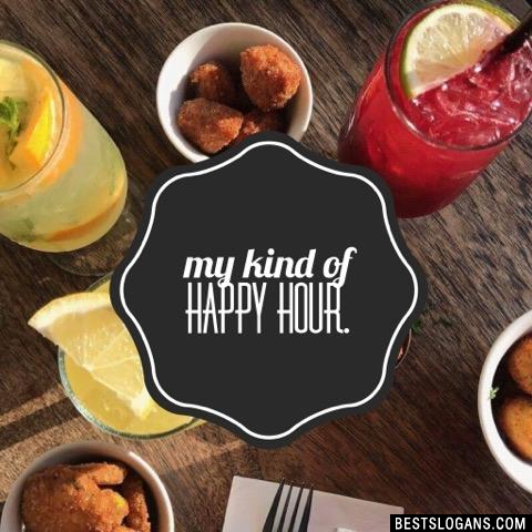 My kind of happy hour.