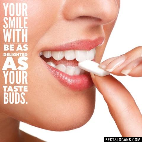 Your smile with be as delighted as your taste buds.