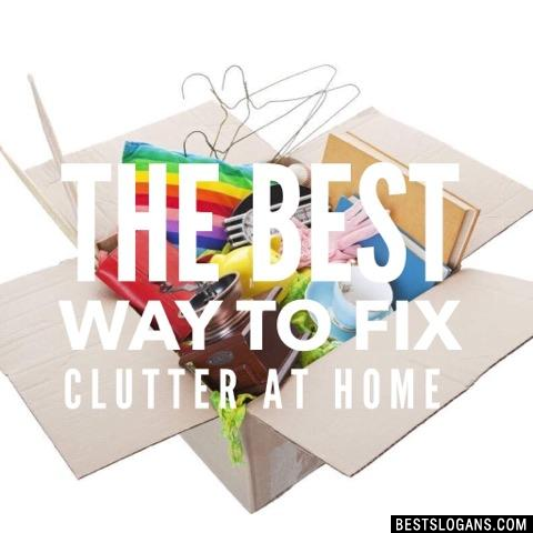 The best way to fix clutter at home.
