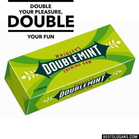 Double your pleasure, double your fun
