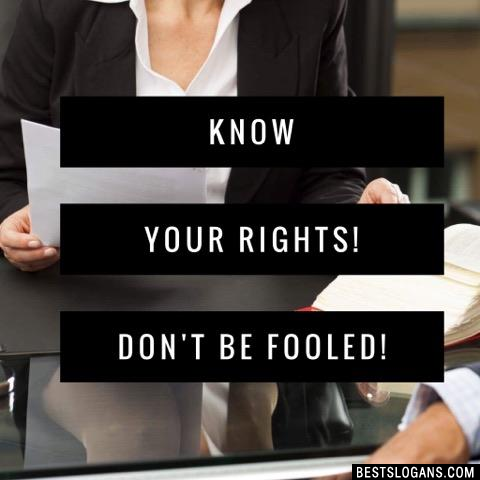 Know your rights! Don't be fooled!
