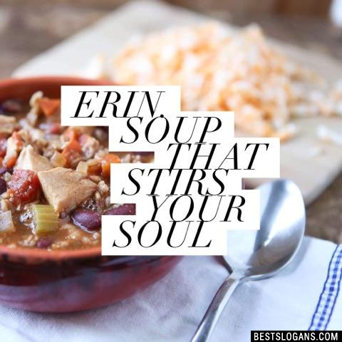 Erin. Soup that stirs your soul