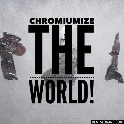 Chromiumize the world!