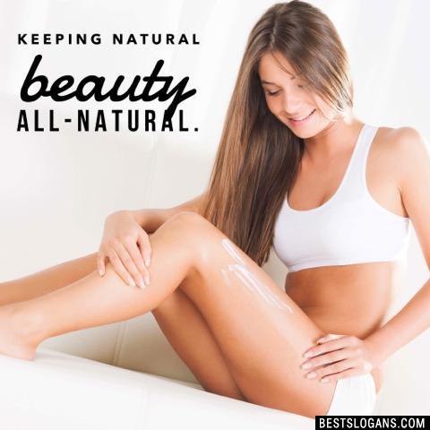 Keeping natural beauty all-natural.
