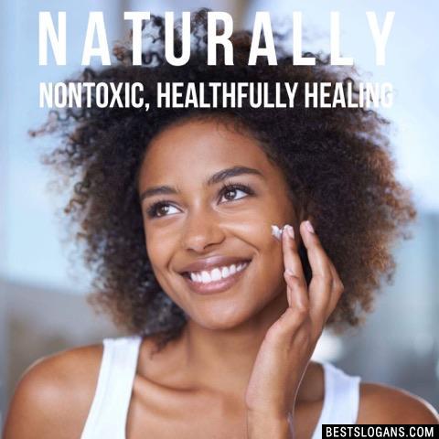 Naturally Nontoxic, Healthfully Healing