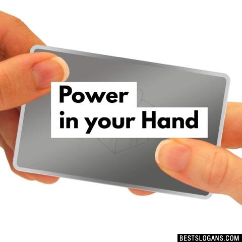 Power in your Hand