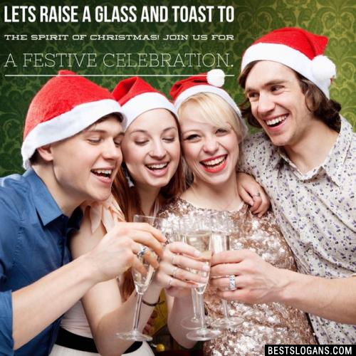 Lets raise a glass and toast to the spirit of Christmas! Join us for a festive celebration.