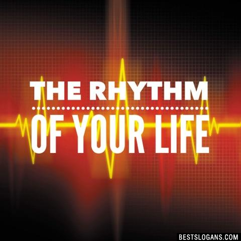 The rhythm of your life