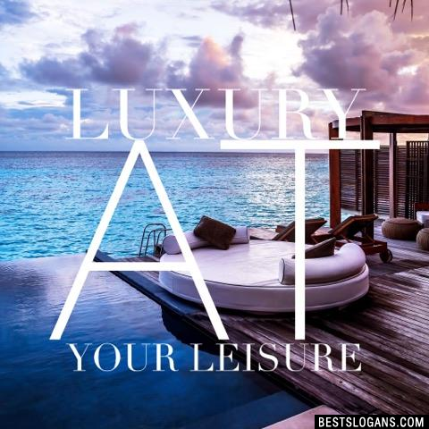 Luxury at your leisure