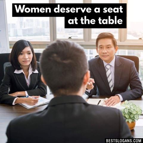 Women deserve a seat at the table