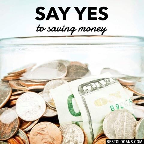 Say yes to saving money