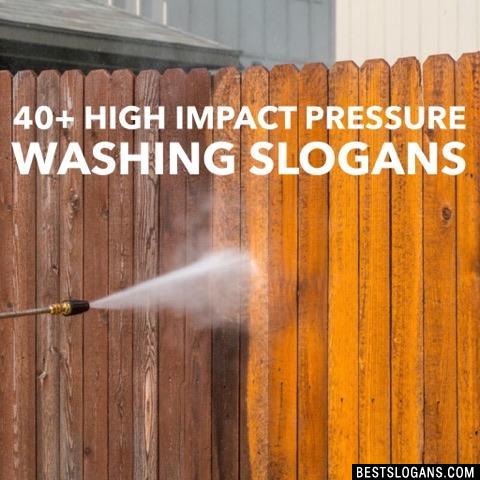 Pressure Washing Slogans
