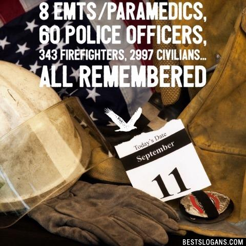 8 EMTs/Paramedics, 60 police officers, 343 firefighters, 2997 civilians... All remembered