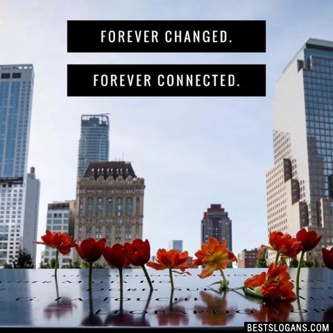 Forever changed. Forever connected.