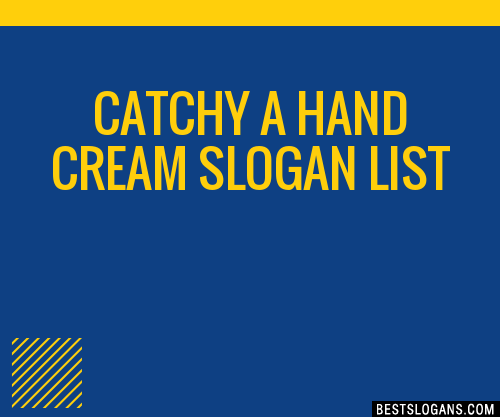 30 Catchy A Hand Cream Slogans List Taglines Phrases