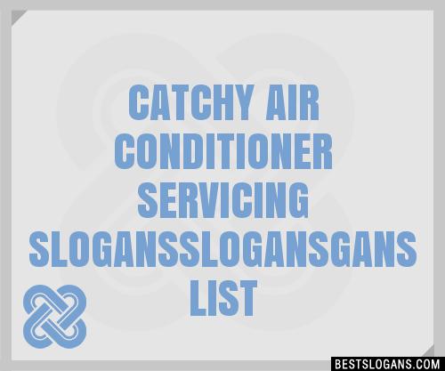 30+ Catchy Air Conditioner Servicing Gans Slogans List ...