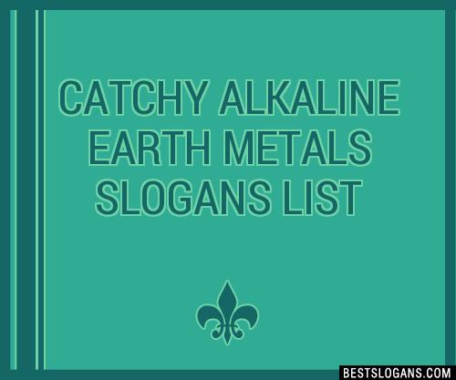 Alkaline Earth Metals Slogan Ideas