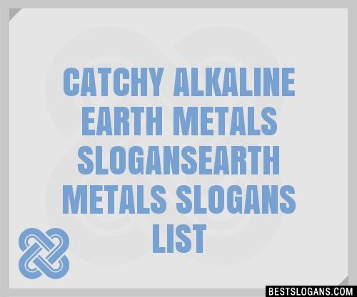 Alkaline Earth Metals Earth Metals Slogan Ideas