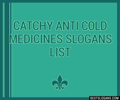 30+ Catchy Anti Cold Medicines Slogans List, Taglines, Phrases