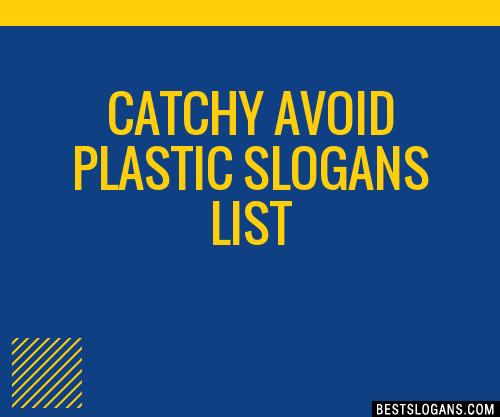 30+ Catchy Avoid Plastic Slogans List, Taglines, Phrases & Names 2019