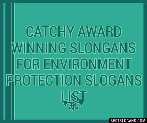 30+ Catchy Award Winning Slongans For Environment ...