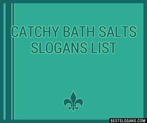 30+ Catchy Bath Salts Slogans List, Taglines, Phrases ...