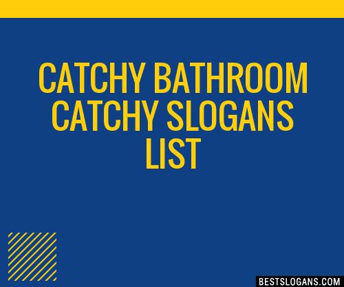 30 Catchy Bathroom Slogans List Taglines Phrases