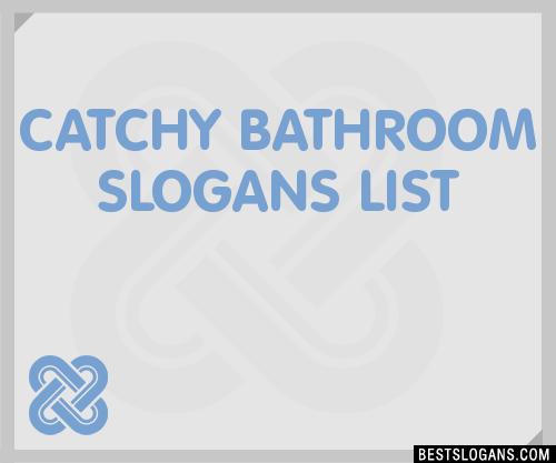 30+ Catchy Bathroom Slogans List, Taglines, Phrases ...