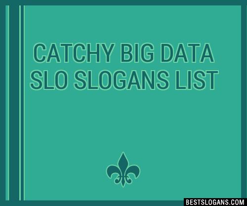 big data slogans 30  Catchy Big Data Slo Slogans List, Taglines, Phrases