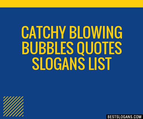 Bubbles Quotes 30+ Catchy Blowing Bubbles Quotes Slogans List, Taglines, Phrases  Bubbles Quotes