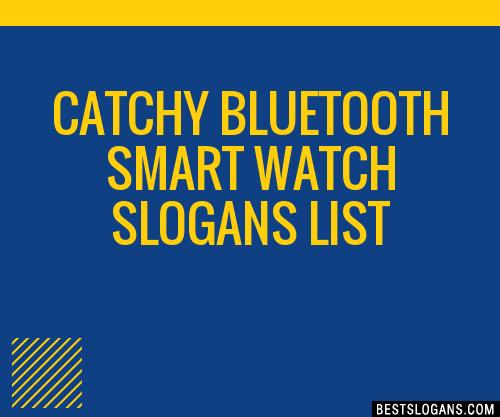 30 Catchy Bluetooth Smart Watch Slogans List Taglines