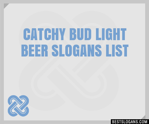 Great Bud Light Beer Slogan Ideas