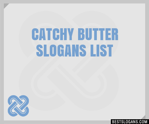 30  catchy butter slogans list  taglines  phrases  u0026 names 2019