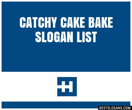 30 Catchy Cake Bake Slogans List Taglines Phrases Names 2018