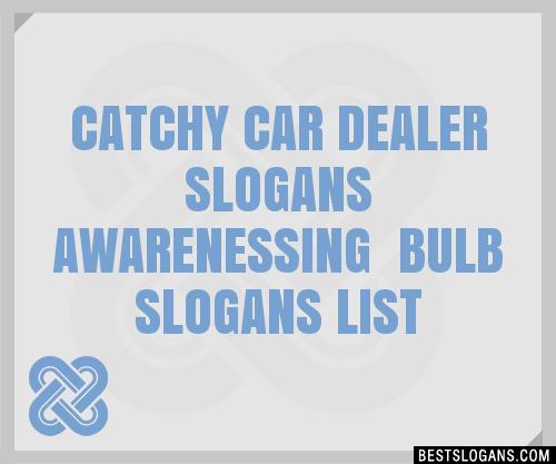 30 Catchy Car Dealer Awarenessing Bulb Slogans List Taglines